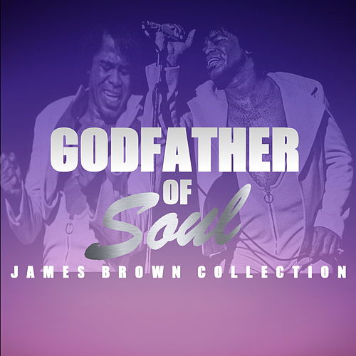 Godfather Of Soul: James Brown Collection de James Brown