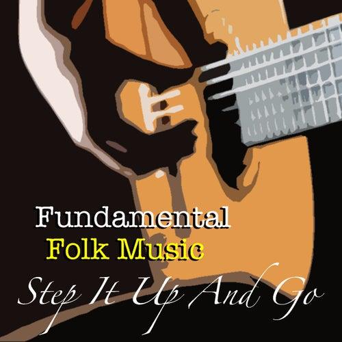 Step It Up And Go Fundamental Folk Music de Various Artists