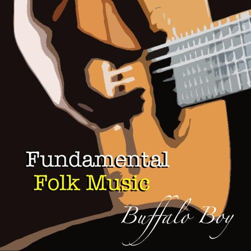 Buffalo Boy Fundamental Folk Music de Various Artists