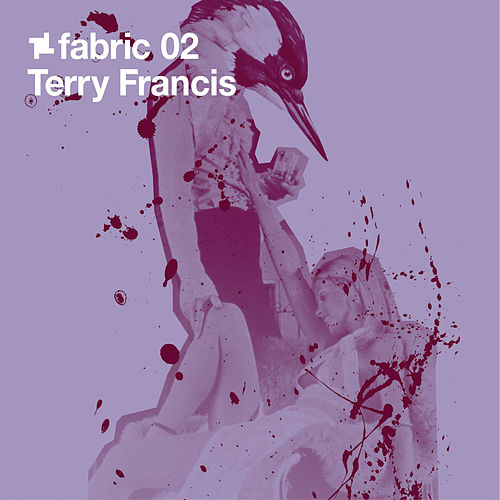 fabric 02: Terry Francis by Various Artists