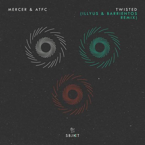 Twisted (Illyus & Barrientos Remix) de Mercer