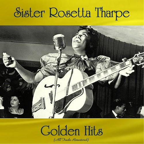 Sister Rosetta Tharpe Golden Hits (All Tracks Remastered) by Sister Rosetta Tharpe