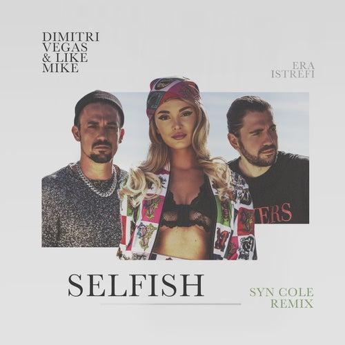 Selfish (Syn Cole Remix) by Dimitri Vegas & Like Mike
