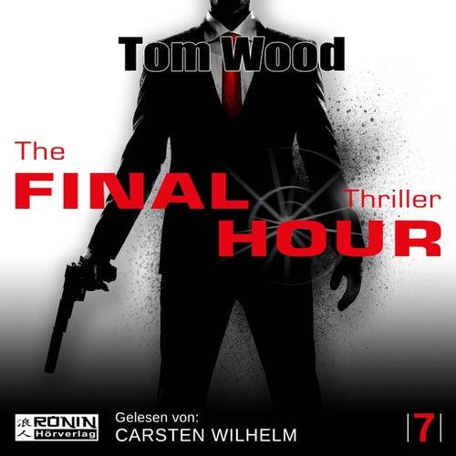 The Final Hour - Tesseract 7 (Ungekürzt) von Tom Wood