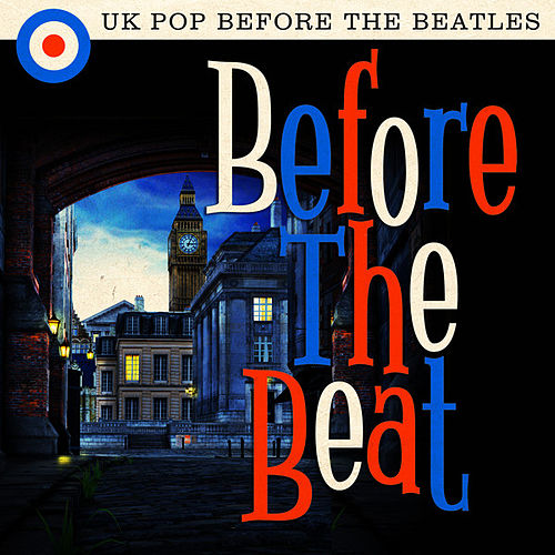 Before the Beat: UK Pop Before the Beatles von Various Artists