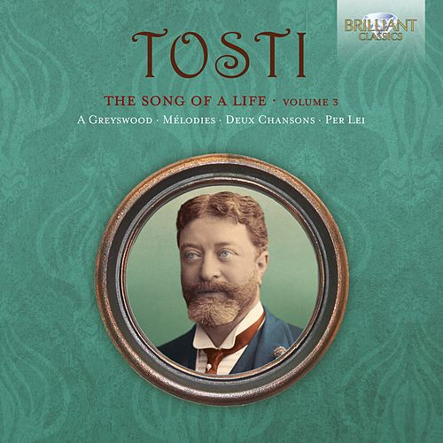 Tosti: The Song of a Life, Vol. 3 de Various Artists
