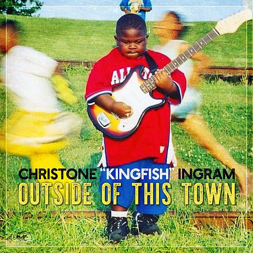 Outside Of This Town by Christone 'Kingfish' Ingram