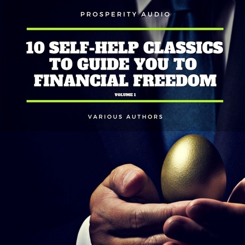 10 Self-Help Classics to Guide You to Financial Freedom Vol: 1 by Napoleon Hill
