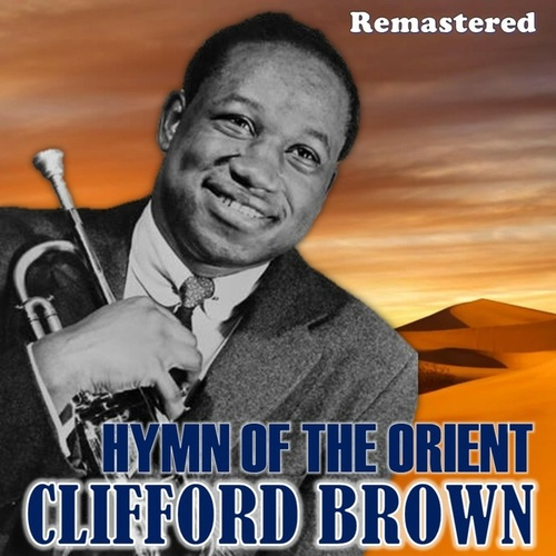 Hymn of the Orient by Clifford Brown