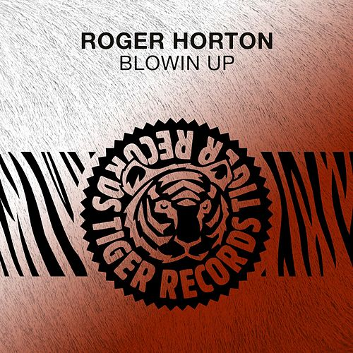 Blowin Up by Roger Horton