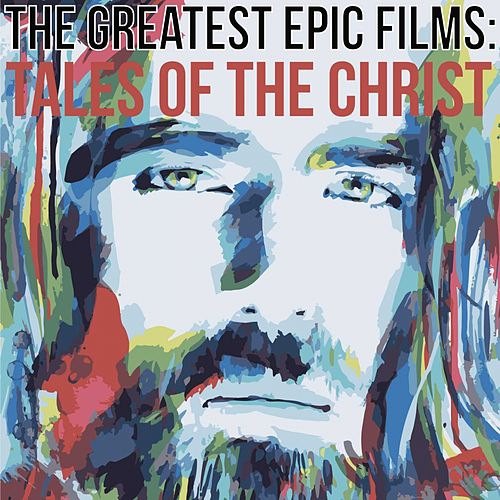 The Greates Epic Films (Tales of the Christ) de Various Artists