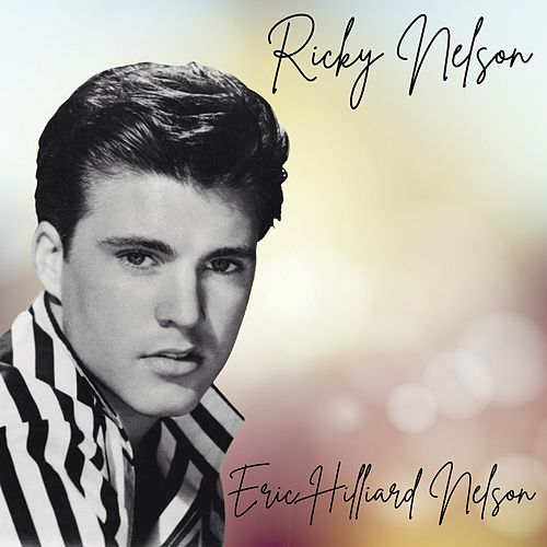 Eric Hilliard Nelson by Ricky Nelson