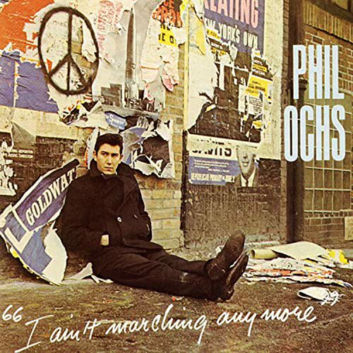 I Ain't Marching Anymore de Phil Ochs