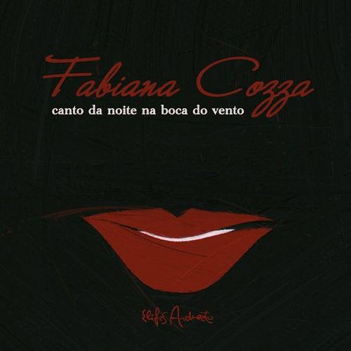 Canto da Noite Na Boca do Vento de Fabiana Cozza
