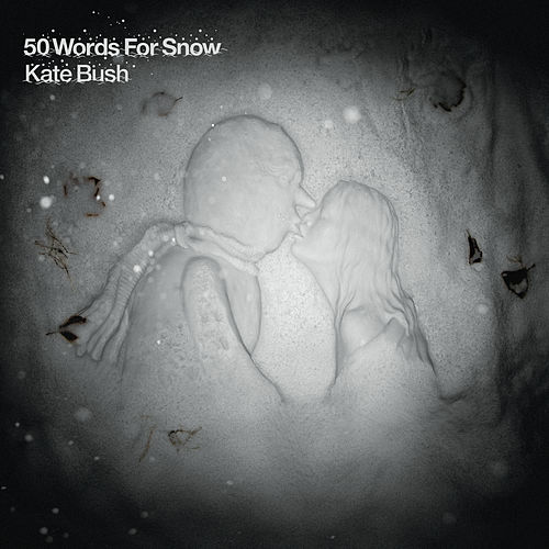 50 Words For Snow (2018 Remaster) by Kate Bush