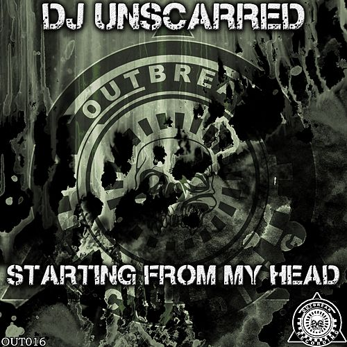 Starting from My Head by DJ Unscarred