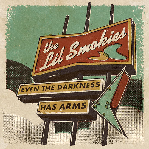 Even the Darkness Has Arms von The Lil Smokies