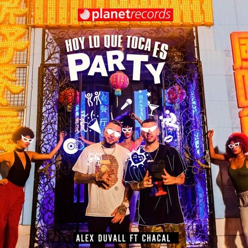 Hoy Lo Que Toca Es Party by Alex Duvall