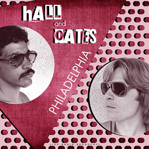 Philadelphia (Live) by Daryl Hall & John Oates