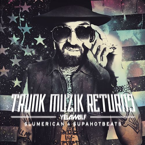 Trunk Muzik Returns van YelaWolf
