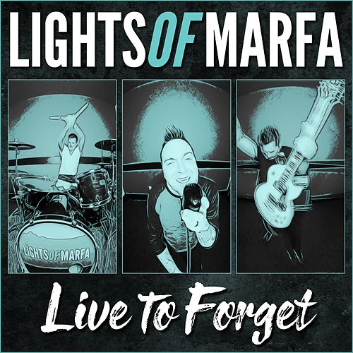 Live to Forget (Live) by Lights of Marfa