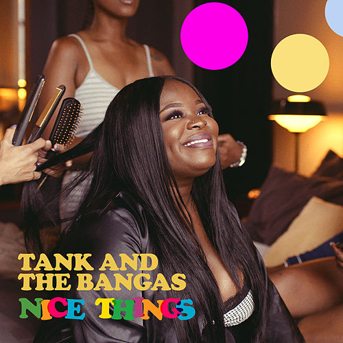 Nice Things von Tank and the Bangas