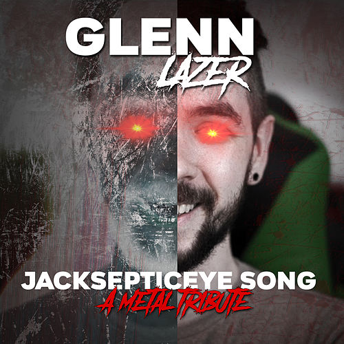 Jacksepticeye Song: A Metal Tribute by Glenn Lazer