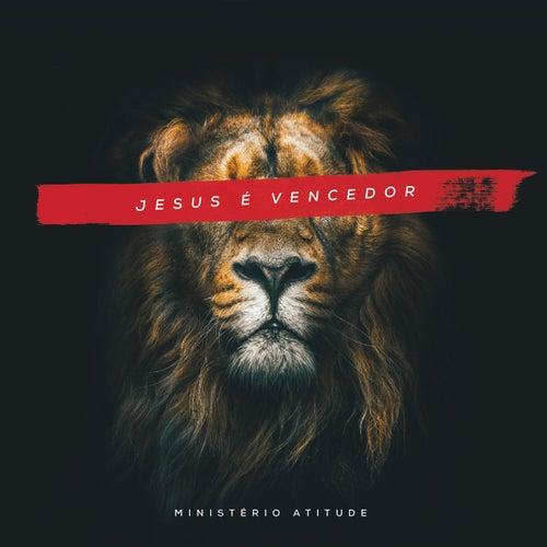 Jesus É Vencedor (Ao Vivo) de Ministério Atitude