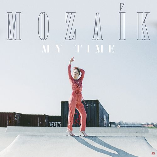 My Time by Mozaík