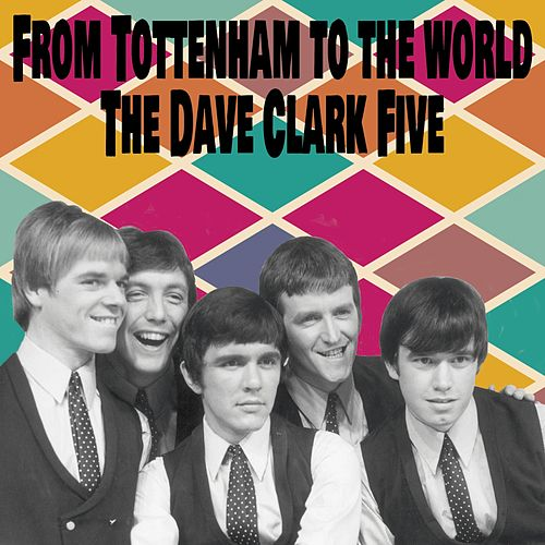 From Tottenham to the World de The Dave Clark Five