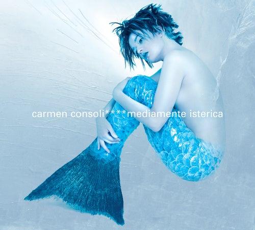 Mediamente Isterica di Carmen Consoli