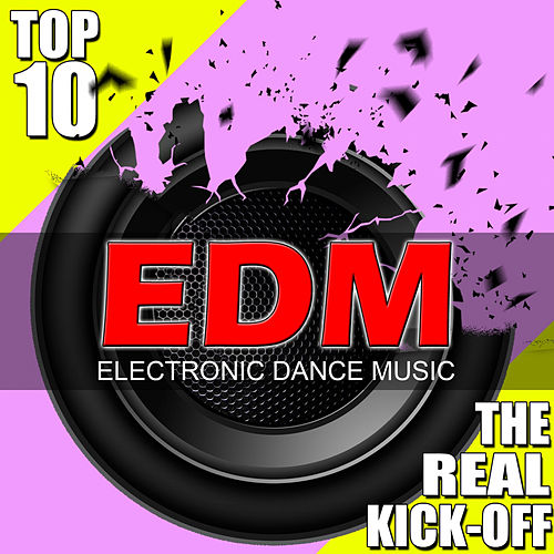 EDM Top 10 The Real Kick-Off, Vol. 5 de Various