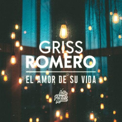 El Amor De Su Vida (En Vivo Desde El Lunario) by Griss Romero