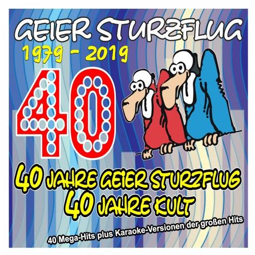 40 Jahre Geier Sturzflug - 40 Jahre Kult - 1979 bis 2019 (40 Mega-Hits plus Karaoke-Versionen der großen Hits) von Various Artists