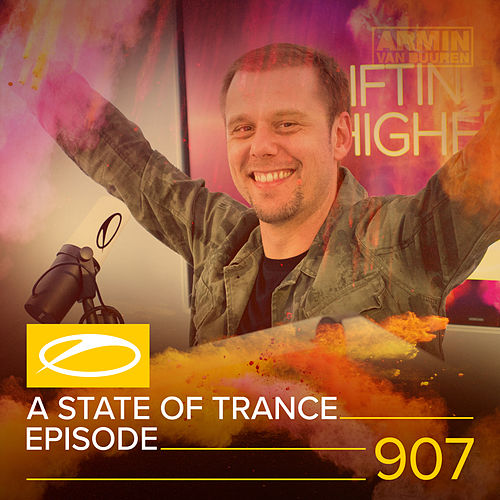 ASOT 907 - A State Of Trance Episode 907 de Various Artists