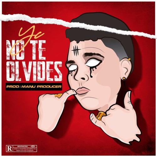 No Te Olvides by YC