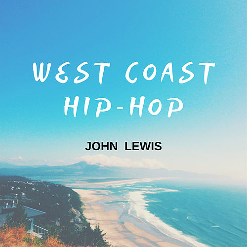 West Coast Hip-Hop by John Lewis