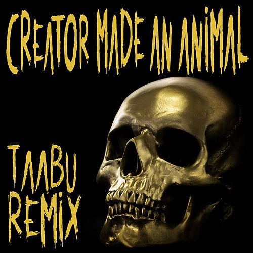 Creator Made An Animal (Taabu Remix) by Snotty Nose Rez Kids