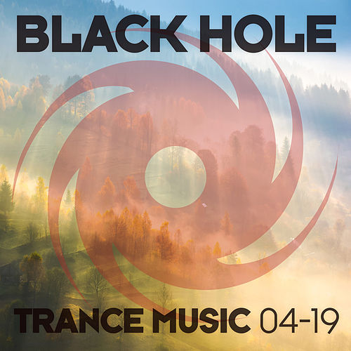 Black Hole Trance Music 04-19 by Various Artists