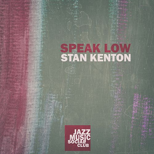 Speak Low by Stan Kenton
