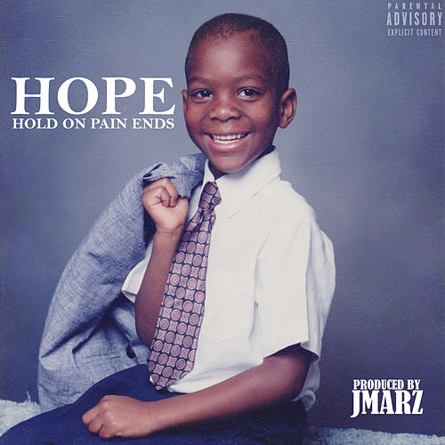 HOPE: Hold On Pain Ends by Ju$$ Randy