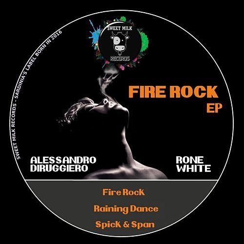 Fire Rock EP by Alessandro Diruggiero Rone White