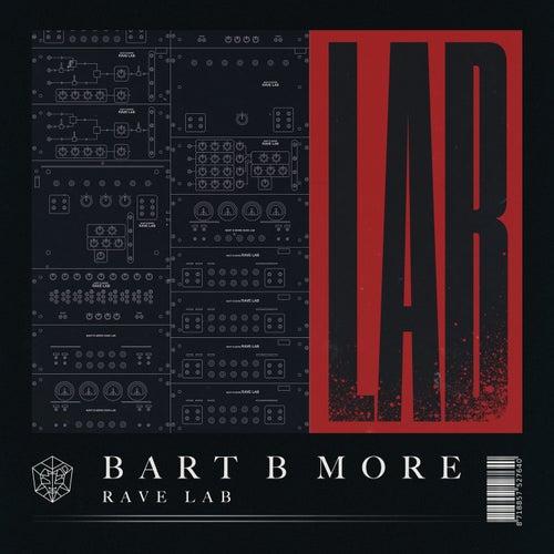 Rave Lab von Bart B More