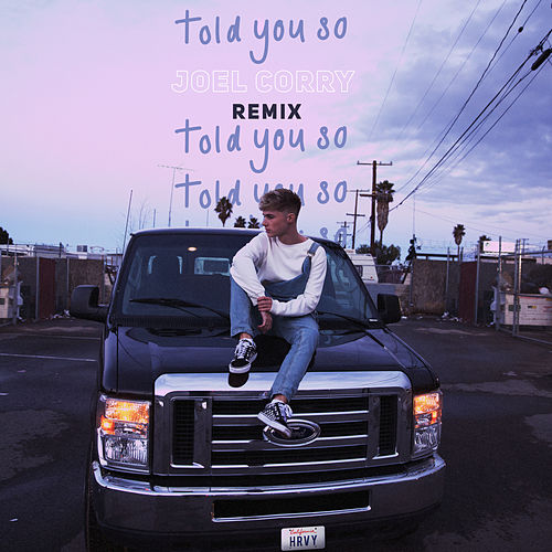 Told You So (Joel Corry Remix) by HRVY