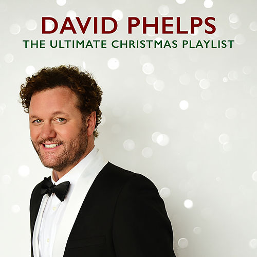 The Ultimate Christmas Playlist by David Phelps