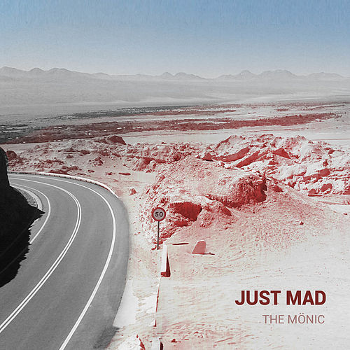 Just Mad by The Mönic
