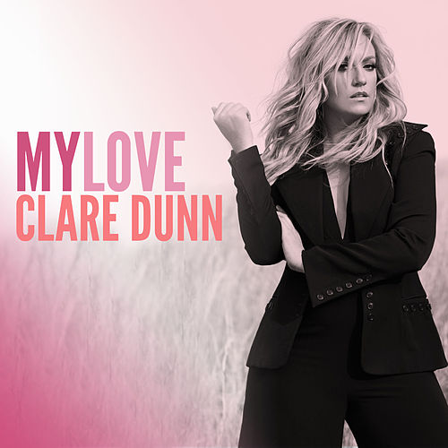 My Love by Clare Dunn