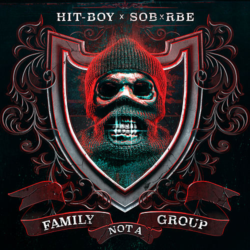 Family Not A Group by Hit-Boy