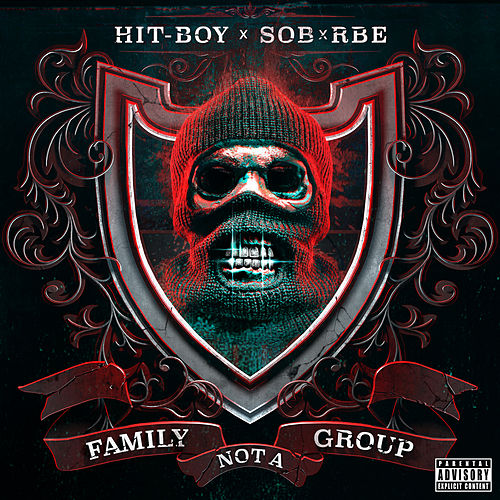 Family Not A Group by Hit-Boy x SOB x RBE