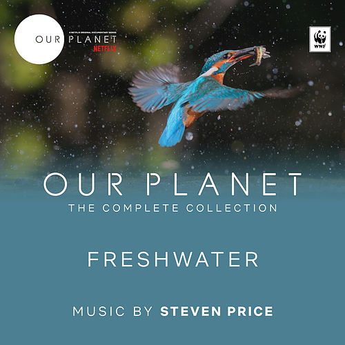 Freshwater (Episode 7 / Soundtrack From The Netflix Original Series 'Our Planet') de Steven Price